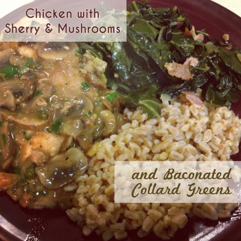 Chicken in a Sherry Mushroom Sauce & Baconated Collard Greens