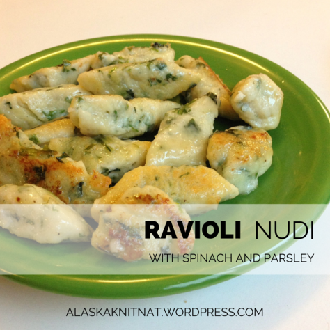 Ravioli Nudi with Spinach and Parsley | Alaska Knit Nat