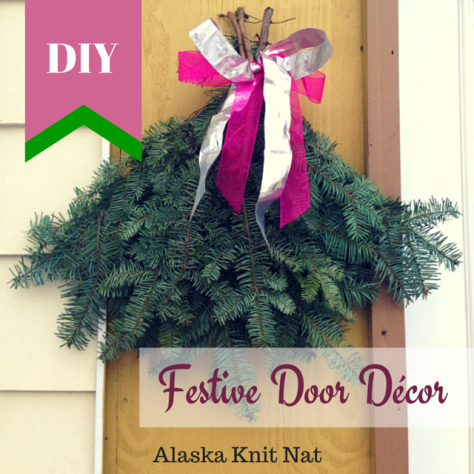 DIY Festive Door Decoration | #3 on Alaska Knit Nat's DIY Holiday Craft Guide