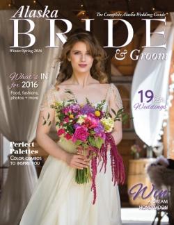 Winter/Spring 2016 Alaska Bride & Groom Magazine